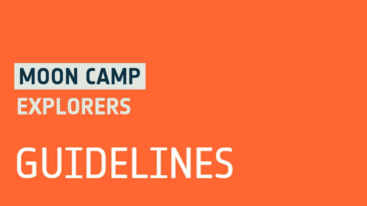 Moon Camp Explorers Guidelines